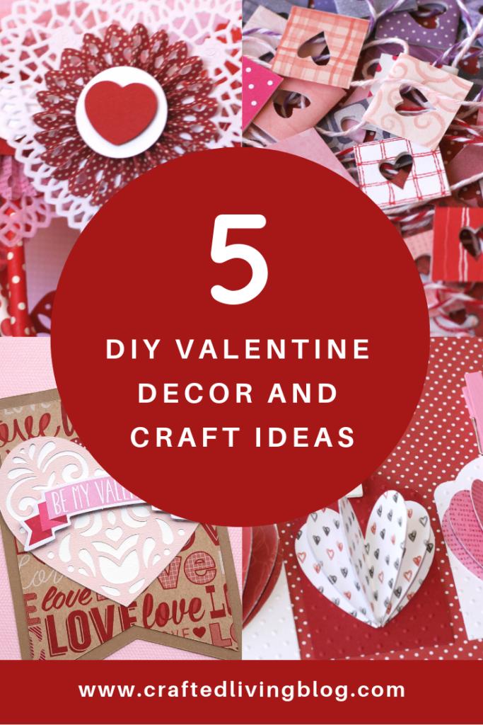 5 Valentine Diy Crafts Crafted Living